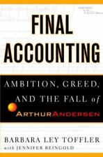 NEW - Final Accounting: Ambition, Greed and the Fall of Arthur Andersen