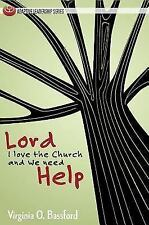 Adaptive Leadership: Lord, I Love the Church and We Need Help by Virginia O....