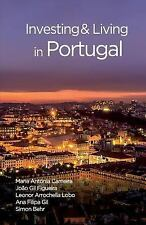 Investing and Living in Portugal by Leonor Arrochela Lobo, Maria Antonia...