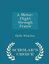 A Motor-Flight Through France - Scholar's Choice Edition by Whart 9781297367311