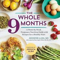 The Whole 9 Months: A Week-By-