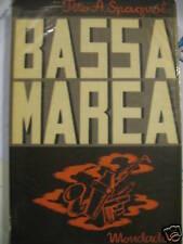 TITO A.SPAGNOL - BASSA MAREA 1941 PRIMA EDIZIONE