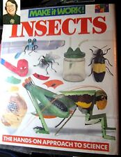 Book, Make it Work! INSECTS The Hands-on Approach to Science Discovery Project @