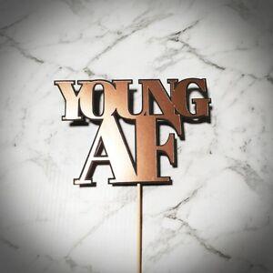"""Young AF"" Rose Gold and Black Cake Topper"