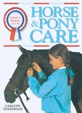 Horse and Pony Care: A Practical Guide to Caring f
