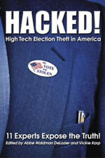 HACKED! High Tech Election Theft in America