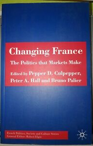 French Politics, Society and Culture: Changing France: The Politics That.. NEW!
