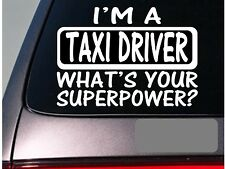 I'm a taxi driver sticker decal *E197* new york city cab driving city car