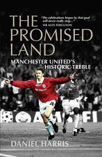 The Promised Land Manchester United's Historic Treble Red Devils 1998/99 Season
