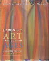 Gardner's Art Through the Ages Vol. 2 by Christin J. Mamiya, Fred S. Kleiner,...
