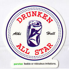 DRUNKEN ALL STAR Sticker Parotee Marijuana Collectible Funny Decal Beer Alcohol