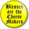 BLESSED ARE THE CHEESE MAKERS 25mm Pin Button Badge MONTY PYTHON LIFE OF BRIAN