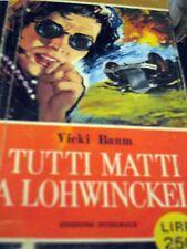 VICKI BAUM - TUTTI MATTI A LOHWINCKEL 1959 PRIMA EDIZIONE