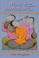 Music of Azerbaijan : From Mugham to Opera, Hardcover by Huseynova, Aida, Bra...