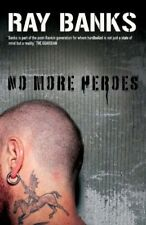 No More Heroes (Cal Innes Novels), Ray Banks, New Book