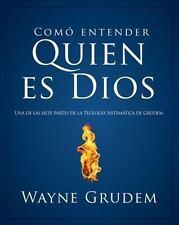 NEW - Como entender quien es Dios (Spanish Edition) by Grudem, Wayne A.
