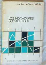 LOS INDICADORES SOCIALES HOY - CENTRO DE INVESTIGACOINES SOCIOLOGICAS - VER