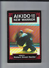AIKIDO & THE NEW WARRIOR-HECKLER-1ST ED QUALITY SC-1985-AUTHOR SIGNED/INSCRIBED