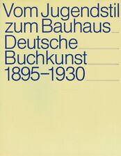 Diverse: Vom Jugendstil zum Bauhaus. Deutsche Buchkunst 1895-1930.