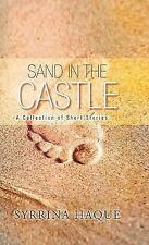 Sand in the Castle: A Collection of Short Stories