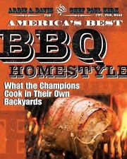 America's Best BBQ - Homestyle: What the Champions Cook in Their Own Backyards