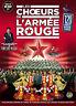 LES CHOEURS DE L ARMEE ROUGE - DVD - Spectacle Intégral