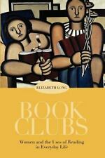 Book Clubs: Women and the Uses of Reading in Everyday Life