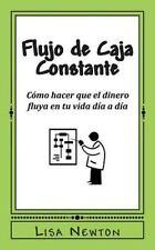 Flujo de Caja Constante : Cómo Hacer Que el Dinero Fluya en Tu Vida día a Día...