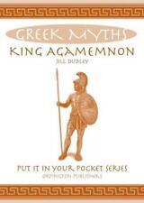 King Agamemnon : Mythes grecs ( MET IT dans votre poche série) par Dudley, Jill