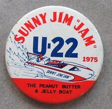"1975 U-22 SUNNY JIM ""JAM"" Peanut Butter & Jelly Boat Hydroplane pinback button"