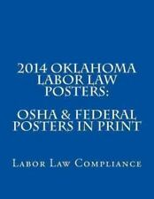 2014 Oklahoma Labor Law Posters: OSHA and Federal Posters in Print by Labor...