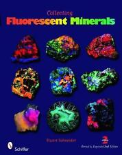 NEW - Collecting Fluorescent Minerals by Stuart Schneider 2011, Paperback
