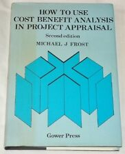 Good, How to Use Cost-benefit Analysis in Project Appraisal, Frost, Michael, Boo