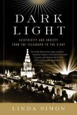 Dark Light: Electricity and Anxiety from the Telegraph to the X-Ray (Paperback o
