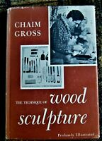 1957 art book THE TECHNIQUE OF WOOD SCULPTURE by Chaim Gross FIRST EDITION