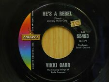 Vikki Carr 45 Hes A Rebel bw Be My Love on Liberty teen