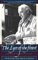The Eyes of the Heart: A Memoir of the Lost and Found by Frederick Buechner
