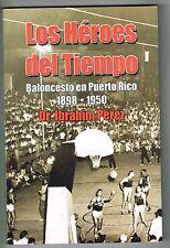 Ibrahim Perez Los Heroes Del Tiempo Baloncesto En Puerto Rico 1898 1950