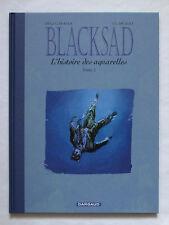 BLACKSAD  l'histoire des aquarelles  T 2  - EO - Diaz Canales + Guarnido