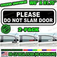 Please Do Not Slam Door 2-PK Ver.1 Car Window Door Decal Sticker Taxi Cab 0410