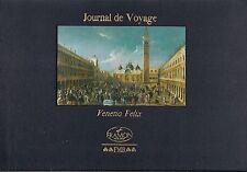 JOURNAL DE VOYAGE VENEZIA FELIX Libro DI FRANCO MARIA RICCI FMR 2002