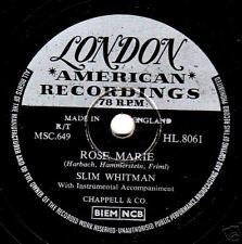 "1955-No 1 slim whitman 78 ""ROSE MARIE"" London silver label HL 8061 EX +"