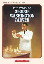 The Story Of George Washington Carver (Scholastic Biography) by Eva Moore, Good