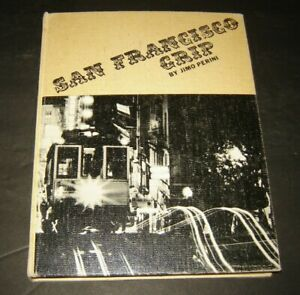 San Francisco Grip~By Jimo Perini~1969~Vintage~Book~Photography~Cable Cars