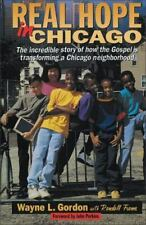 NEW - Real Hope in Chicago by Gordon, Wayne L.