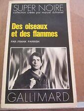 Frank Parrish: Des oiseaux et des flammes / Gallimard Super Noire N°124, 1979