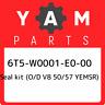 6T5-W0001-E0-00 Yamaha Seal kit (o/d v8 50/57 yemsr) 6T5W0001E000, New Genuine O