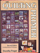 The Quilting Primer by Dorothy Frager (1979, Hardcover)