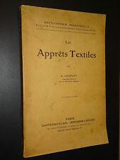 LES APPRÊTS TEXTILES - A. Chaplet - 1914