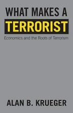 What Makes a Terrorist: Economics and the Roots of Terrorism (Lionel R-ExLibrary